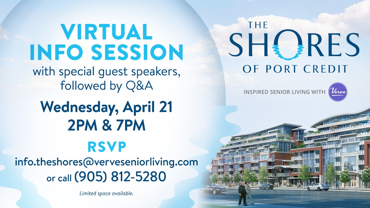Virtual Information Session | April 21, 2021, 2PM and 7PM | The Shores of Port Credit